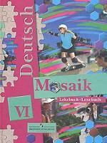 Deutsch Mosaik VI: Lehrbuch: Lesebuch. Немецкий язык. Мозаика. 6 класс