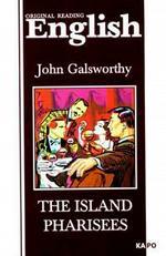Скачать The Island Pharisees  Книга для чтения на английском языке бесплатно Дж. Голсуорси