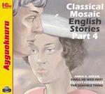 1С:Аудиокниги. Classical Mosaic. English Stories. Part 4 Аудиокнига в исполнении носителей языка. Диск содержит текстовые версии рассказов и их переводы на русский язык