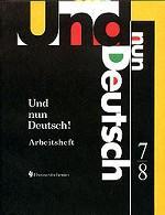 Und nun Deutsch! Arbeitsheft. 7-8 Klasse