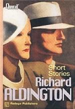 Richard Aldington. Short Stories