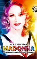 Люси О'Брайен. Madonna. Подлинная биография королевы поп-музыки 150x240