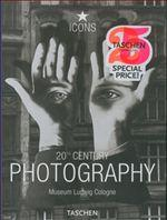 20th Century Photography: Museum Ludwig Cologne