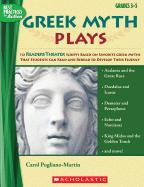 Greek Myth Plays, Grades 3-5: 10 Readers Theater Scripts Based on Favorite Greek Myths That Students Can Read and Reread to Develop Their Fluency