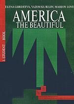 America: The Beautiful: Student Book / Американский английский. Интенсивный курс для продолжающих: учебник. Книга 1