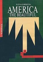America: The Beautiful: Workbook / Американский английский. Интенсивный курс для продолжающих: рабочая тетрадь. Книга 2