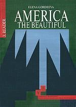 America: The Beautiful: Reader / Американский английский. Интенсивный курс для продолжающих. Книга 3. Книга для чтения