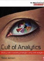 Cult of Analytics: Driving online marketing strategies using web analytics (Emarketing Essentials)