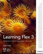 Learning Flex 3: Getting Up to Speed with Rich Internet Applications (Adobe Developer Library)