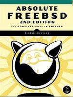 Absolute FreeBSD: The Complete Guide to FreeBSD. 2nd Edition