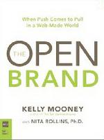 Скачать The Open Brand  When Push Comes to Pull in a Web-Made World бесплатно Kelly Mooney,N. Rollins
