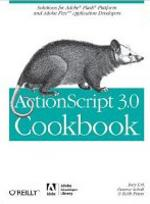 ActionScript 3.0 Cookbook: Solutions for Flash Platform and Flex Application Developers [ILLUSTRATED] (Paperback)