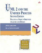 UML 2 and the Unified Process. Practical Object-Oriented Analysis and Design. 2nd Edition