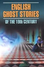 English Ghost Stories of the 19th Century