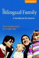 The Bilingual Family: A Handbook for Parents (Revised)