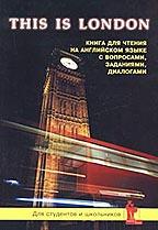 This is London. Книга для чтения на английском языке с вопросами, заданиями, диалогами