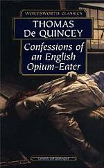 Confessions of an English Opium Eater. Признания опиумиста