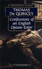 Confessions of an English Opium Eater. Признания опиумиста