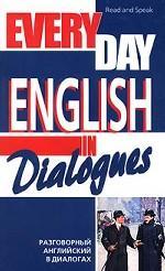 Every Day English in Dialogues. Разговорный английский в диалогах