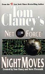 Tom Clancy`s Net Force: Night Moves