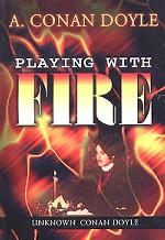Playing with Fire and Other Stories