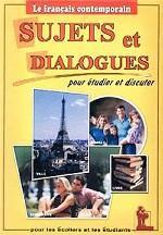 Sujets et dialogues. Manuel de francais pour les etudiants et classes terminales