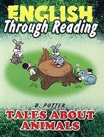 Tales About Animals. English through Reading
