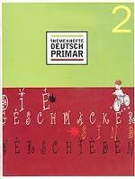 Themenhefte Deutsch - Primar 2. О вкусах не спорят. Тематическая тетрадь №2 по немецкому языку