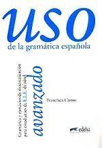 Uso de la gramatica espanola. Avanzado + ключи