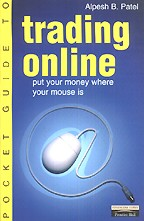 Pocket guide to Trading online. Put your money where your mouse is