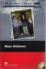 Dawson`s Creek: Major Meltdown. Level 3 Elementary