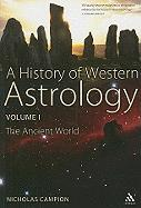 A History of Western Astrology, Volume I: The Ancient and Classical Worlds