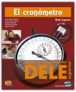 El cronometro. Manual de preparacion del DELE. Nivel Superior. Libro + 2 audio CD