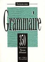 350 exercices Grammaire - Debutant Livre de l`eleve