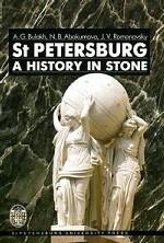 St Petersburg: A History in stone / Санкт-Петербург: история в камне