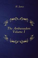 The Ambassadors. Volume I