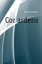 Cor ardens