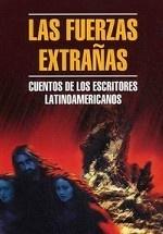 Чуждые силы. Рассказы латиноамериканских писателей