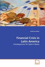 Financial Crisis in Latin America. Consequences for Spains Banks