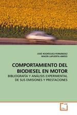 COMPORTAMIENTO DEL BIODIESEL EN MOTOR. BIBLIOGRAFIA Y ANALISIS EXPERIMENTAL DE SUS EMISIONES Y PRESTACIONES