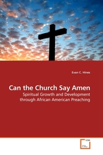 Can the Church Say Amen. Spiritual Growth and Development through African American Preaching
