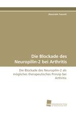 Die Blockade des Neuropilin-2 bei Arthritis. Die Blockade des Neuropilin-2 als moegliches therapeutisches Prinzip bei Arthritis