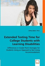 Extended Testing Time for College Students with Learning Disabilities. Differences in Grade Point Averages for Students Using as Opposed to Not Using Accommodations