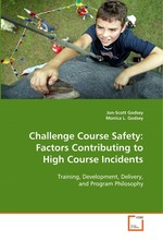 Challenge Course Safety: Factors Contributing to High Course Incidents. Training, Development, Delivery, and Program Philosophy