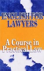 English for Lawyers. A Course in Practical Law