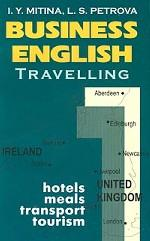 Business English. Travelling hotels, meals, transport, tourism