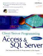 Client/Server Programming With Access & Sql Server: The Integrated Guide for Programmers & Developers (+CD)