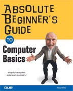 Absolute Beginner`s Guide to Computer Basics