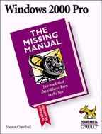 Windows 2000 Pro. The Missing Manual