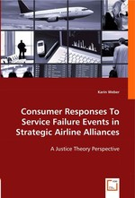 Consumer Responses To Service Failure Events In Strategic Airline Alliances. A Justice Theory Perspective